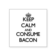 Keep calm and consume Bacon Sticker