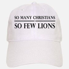 So Many Christians, So Few Lions Baseball Baseball Cap