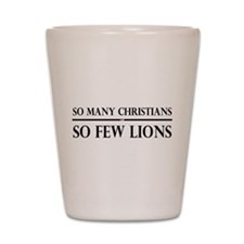 So Many Christians, So Few Lions Shot Glass
