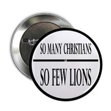 """So Many Christians, So Few Lions 2.25"""" Button"""