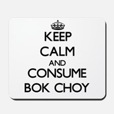 Keep calm and consume Bok Choy Mousepad