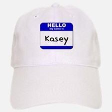 hello my name is kasey Baseball Baseball Cap
