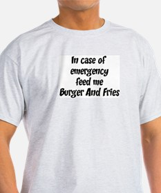 Feed me Burger And Fries T-Shirt