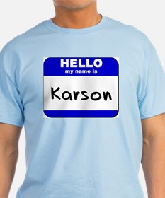 hello my name is karson T-Shirt