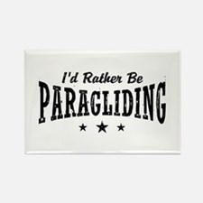 I'd Rather Be Paragliding Rectangle Magnet