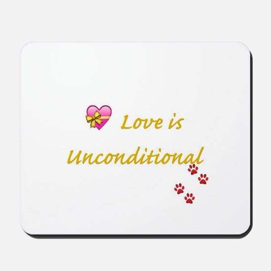 Love is Unconditional Mousepad