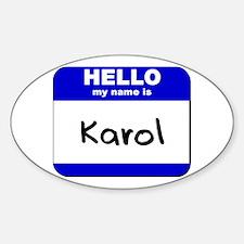 hello my name is karol Oval Decal