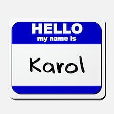 hello my name is karol  Mousepad