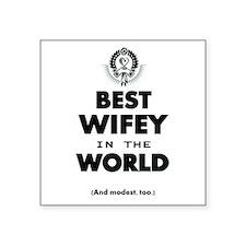 The Best in the World Best Wifey Sticker