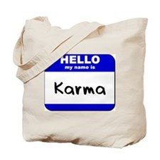 hello my name is karma Tote Bag