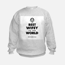 The Best in the World Best Wifey Sweatshirt
