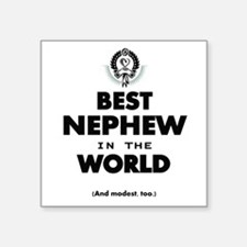 The Best in the World Best Nephew Sticker