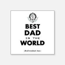 The Best in the World Best Dad Sticker