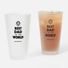 The Best in the World Best Dad Drinking Glass