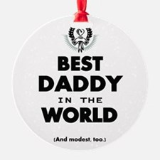 The Best in the World Best Daddy Ornament