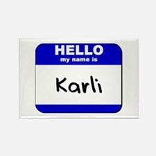 hello my name is karli Rectangle Magnet