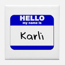 hello my name is karli  Tile Coaster