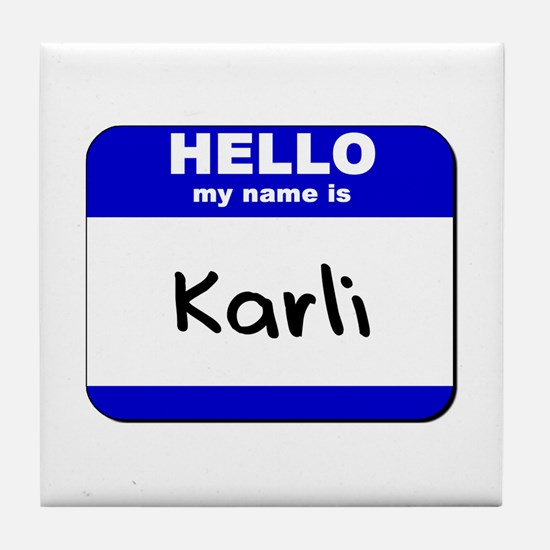 hello my name is karli  Tile Coaster