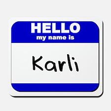 hello my name is karli  Mousepad