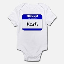 hello my name is karli  Infant Bodysuit