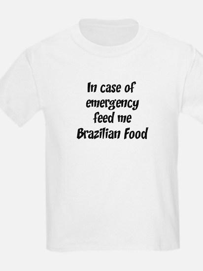 Feed me Brazilian Food T-Shirt