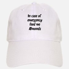 Feed me Almonds Baseball Baseball Cap