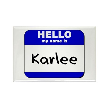hello my name is karlee Rectangle Magnet