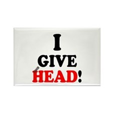 I GIVE HEAD! Magnets