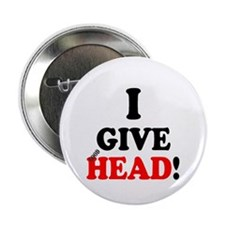 I GIVE HEAD! 2.25&Quot; Button (100 Pack)
