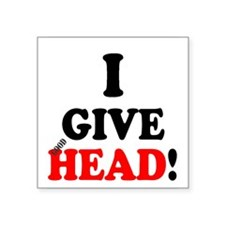 I GIVE HEAD! Sticker