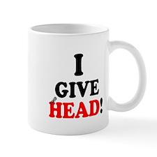 I GIVE HEAD! Mugs