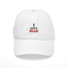 I GIVE HEAD! Baseball Cap