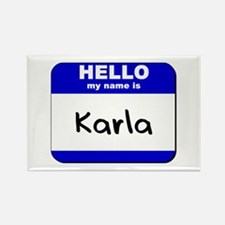 hello my name is karla Rectangle Magnet