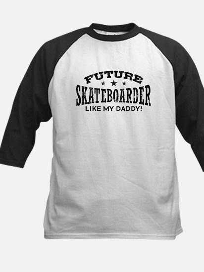 Future Skateboarder Like My Daddy Kids Baseball Je