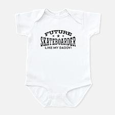 Future Skateboarder Like My Daddy Infant Bodysuit