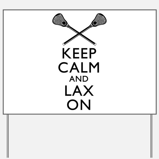 Keep Calm And Lax On Yard Sign
