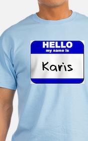 hello my name is karis T-Shirt