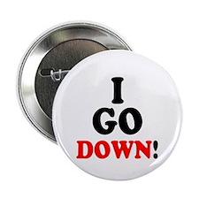 I GO DOWN! 2.25&Quot; Button