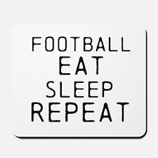 Football Eat Sleep Repeat Mousepad