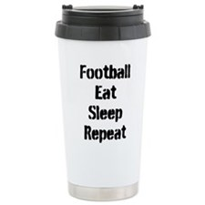 Football Eat Sleep Repeat Travel Mug