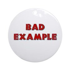 Bad example Ornament (Round)