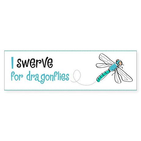 """I swerve for dragonflies"" Bumper Sticker"