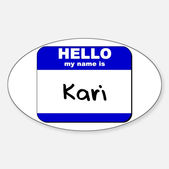 hello my name is kari Oval Decal