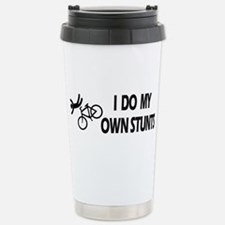 Unique I do all my own stunts Travel Mug