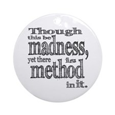 Method in Madness Shakespeare Ornament (Round)
