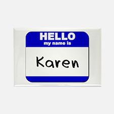 hello my name is karen Rectangle Magnet