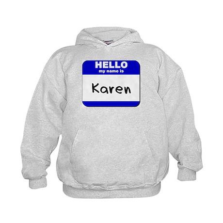 hello my name is karen Kids Hoodie