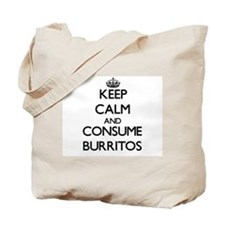Keep calm and consume Burritos Tote Bag