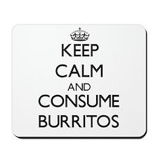 Keep calm and consume Burritos Mousepad