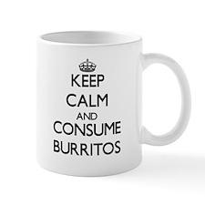 Keep calm and consume Burritos Mugs